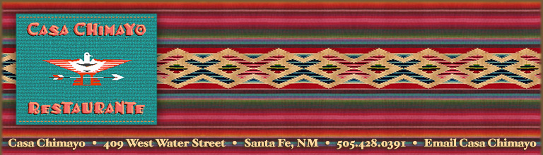 Casa Chimayo New Mexican Restaurant, Santa Fe, NM dinner menu featuring Northern New Mexican cuisine specialties